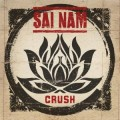 Sai Nam - Crush LP