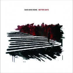 Said and Done - Better days LP