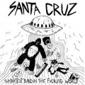 Santa Cruz - Smartest band in the fucking world 10 inch