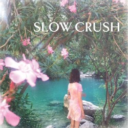 Slow Crush - Ease 12 inch