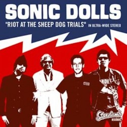 Sonic Dolls - Riot at the sheep dog trails LP