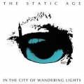 The Static Age - In a city of wandering lights LP
