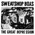 Sweatshop Boys - The Great Depression LP
