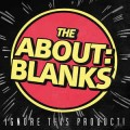 The About Blanks - Ignore this product LP