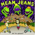 The Mean Jeans - Are you Serious LP