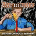 The Manix - Neighborhood wildlife LP