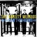 The Varsity Weirdos - Can't go Home LP
