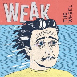 Weak ‎– The Wheel LP
