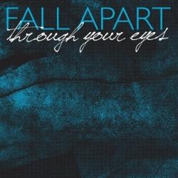 Fall Apart - Through your Eyes LP
