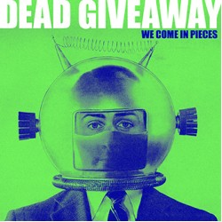 Dead Giveaway - We come in pieces LP