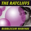 The Ratcliffs – Bubblegum Warfare LP