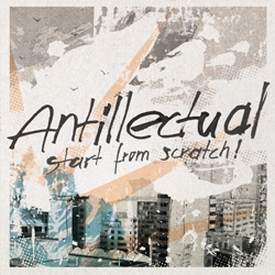 Antillectual - Start from Scratch CD