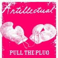 Antillectual - Pull the Plug 7 inch