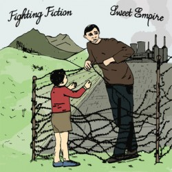 Sweet Empire/ Fighting Fiction - Split 7 inch