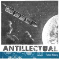 Antillectual - Future history 7 inch TEST PRESS