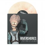 Rivershores - Fuck it dude, let's get wasted 10 inch