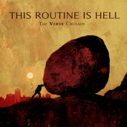 This Routine is Hell - The Verve Crusade LP