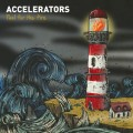 Accelerators - Fuel for the Fire CD