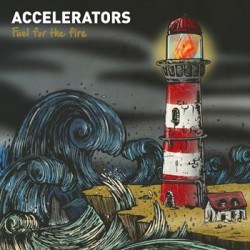 Accelerators - Fuel for the fire LP TEST PRESS