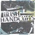 Irish Handcuffs - .... Hits Close to Home CD