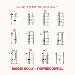 Jagger Holly & The Windowsill - Saving the genre, and you know it . . . 10 inch (Pre-order)