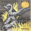 Wake The Dead - Still Burning LP (Pre-order)