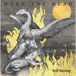 Wake The Dead - Still Burning CD (Pre-order)